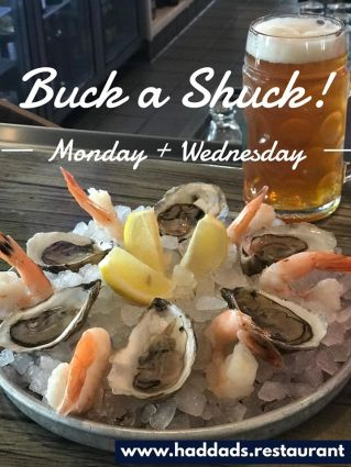 Haddad's Buck a Shuck Monday and Wednesday